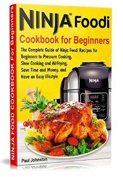 Free Kindle Download – Ninja Foodi Cookbook For Beginners