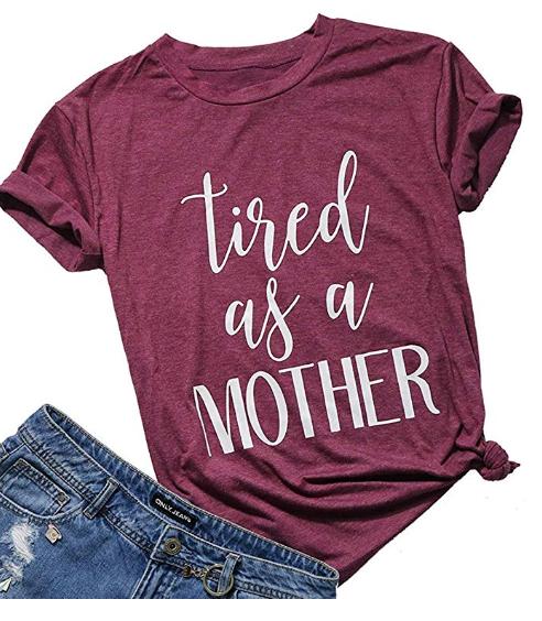 Amazon: Yuan Women Tired As A Mother Shirt Letter Print Tee Short Sleeve Tops Mom Tshirt – $9.99