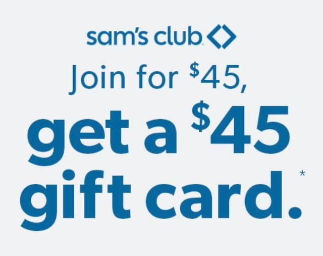 Sam's Club: Join For $45 & Receive a $45 Giftcard